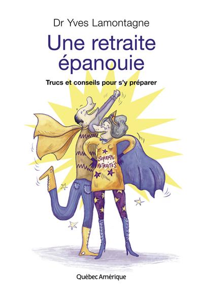 """Yves Lamontagne Livre """"Une retraite épanouie"""""""
