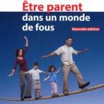 Être parent dans un monde de fous, par Dr Yves Lamontagne