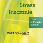 Fatigue, stress et insomnie: Briser le triangle infernal, par Jean-Yves Dionne
