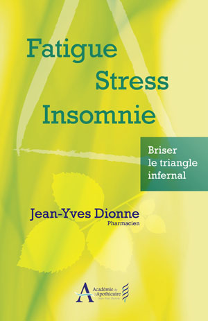 Livre Fatigue, stress, insomnie de Jean-Yves Dionne, pharmacien, conférencier, formateur et auteur