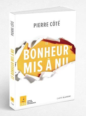 Le bonheur mis à nu, livre du conférencier Pierre Côté