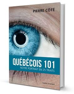 Québécois 101, livre du conférencier Pierre Côté