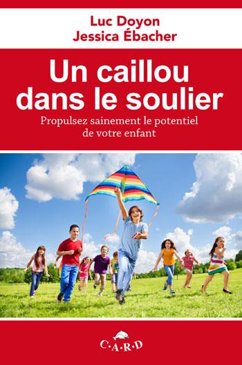 """Livre best-seller de Luc Doyon """"Un caillou dans le soulier"""""""