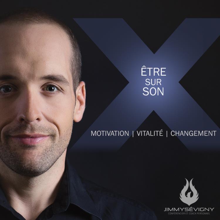 Être sur son X, conférence de Jimmy Sévigny