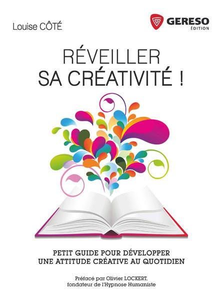 Livre de Louise Côté, conférencière, formatrice, coach professionnelle et auteure