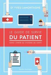 Le guide de survie du patient dans l'enfer du système de santé, conférence du Dr Yves Lamontagne